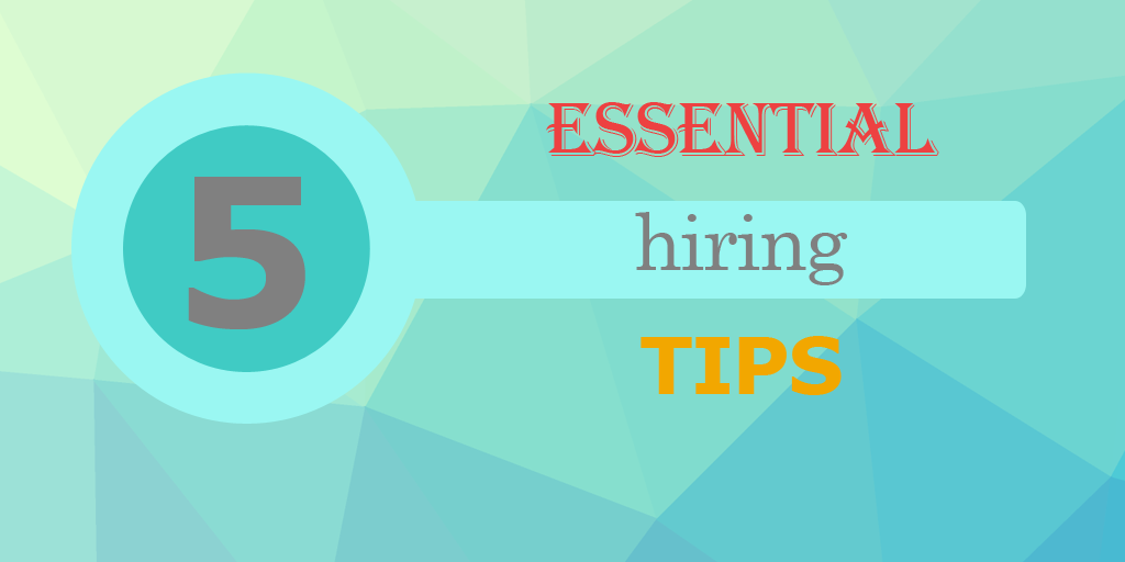 5-essentials-hiring-tips